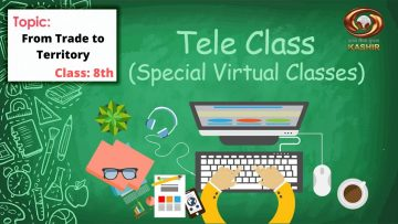 Tele Class: From Trade to Territory, Social science – class 8th | Special virtual class | 11.05.2020